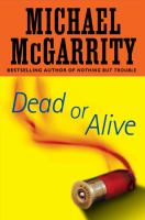 Cover image for Dead or alive : a Kevin Kerney novel