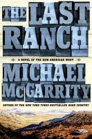 Cover image for The last ranch : a novel of the new American West