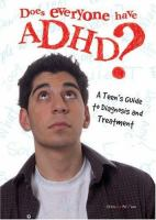 Cover image for Does everyone have ADHD : a teen's guide to diagnosis and treatment