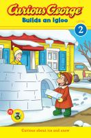 Cover image for Curious George builds an igloo