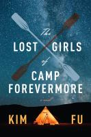 Cover image for The lost girls of Camp Forevermore : a novel