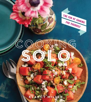 Cover image for Cooking solo : the joy of cooking for yourself