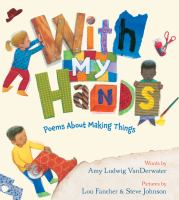 Cover image for With my hands : poems about making things