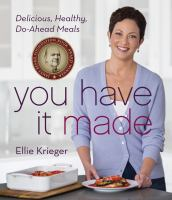 Cover image for You have it made! : delicious, healthy do-ahead meals