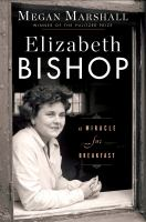 Cover image for Elizabeth Bishop : a miracle for breakfast