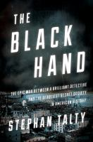 Cover image for The Black Hand : the epic war between a brilliant detective and the deadliest secret society in American history