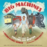 Cover image for Big machines : the story of Virginia Lee Burton