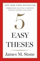 Cover image for Five easy theses : commonsense solutions to America's greatest economic challenges