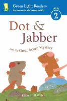 Cover image for Dot & Jabber and the great acorn mystery