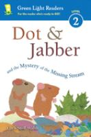 Cover image for Dot & Jabber and the mystery of the missing stream