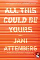 Cover image for All this could be yours : a novel