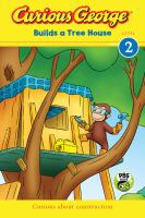 Cover image for Curious George builds a tree house