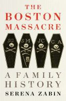 Cover image for The Boston Massacre : a family history
