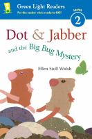 Cover image for Dot & Jabber and the big bug mystery