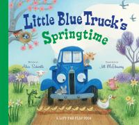 Cover image for Little Blue Truck's springtime : a lift-the-flap book