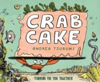 Cover image for Crab cake : turning the tide together