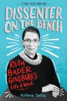 Cover image for Dissenter on the bench : Ruth Bader Ginsburg's life & work