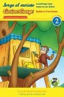 Cover image for Jorge el curioso construye una casa en un árbol = Curious George builds a tree house