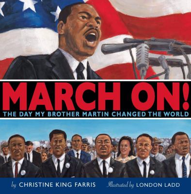 Cover image for March on! : the day my brother Martin changed the world