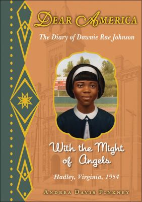 Cover image for With the might of angels : the diary of Dawnie Rae Johnson