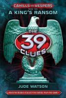 Cover image for The 39 clues. 2, A king's ransom