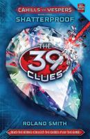 Cover image for The 39 clues. 4, Shatterproof