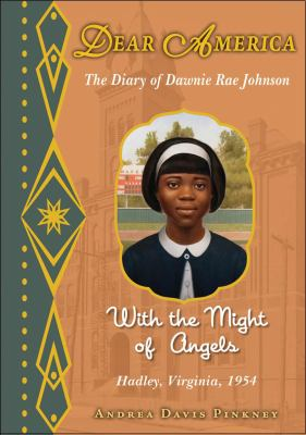 Cover image for With the might of angels Dear America, the diary of Dawnie Rae Johnson