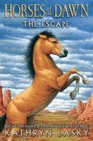 Cover image for Horses of the dawn. the escape
