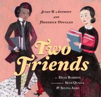 Cover image for Two friends : Susan B. Anthony and Frederick Douglass