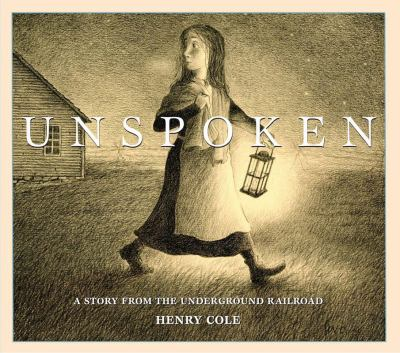 Cover image for Unspoken : a story from the Underground Railroad