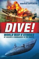 Cover image for Dive! : World War II stories of sailors & submarines in the Pacific