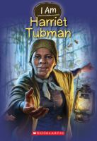 Cover image for I am Harriet Tubman