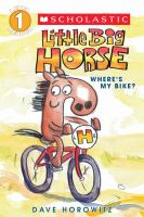 Cover image for Little Big Horse : where's my bike?