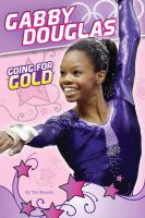 Cover image for Gabby Douglas : going for gold