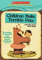 Cover image for Children make terrible pets : --and more stories about family