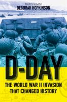 Cover image for D-Day : the World War II invasion that changed history