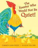 Cover image for The rooster who would not be quiet = ¡El gallo que no se callaba!