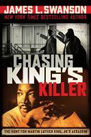 Cover image for Chasing King's killer : the hunt for Martin Luther King, Jr.'s assassin