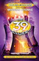 Cover image for The 39 clues : Doublecross. Mission atomic
