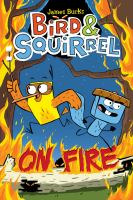 Cover image for Bird & Squirrel. 4, Bird & Squirrel on fire