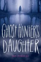 Cover image for Ghost hunter's daughter