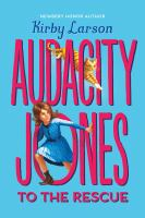 Cover image for Audacity Jones  to the rescue