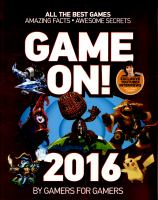 Cover image for Game on! 2016 : all the best games, awesome facts and coolest secrets