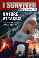 Cover image for I survived true stories : nature attacks!