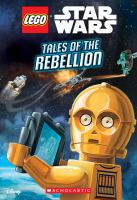 Cover image for LEGO Star Wars. Tales of the Rebellion