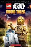 Cover image for LEGO Star Wars. Droid tales : episodes I-III