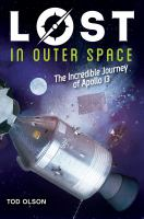 Cover image for Lost in outer space : the incredible journey of Apollo 13