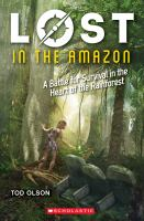 Cover image for Lost in the Amazon : a battle for survival in the heart of the rainforest