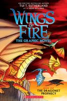Cover image for Wings of fire : the graphic novel. Book one, The dragonet prophecy