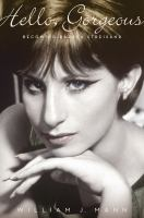Cover image for Hello, gorgeous : becoming Barbra Streisand